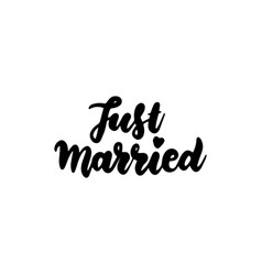 handwritten lettering just married vector image