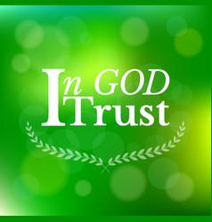 In god i trust typographic on green bokeh vector