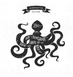 Inspiration quote vintage design label - octopus vector