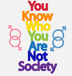 The inscription you know who you are not society vector