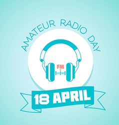 18 April Amateur Radio day vector image vector image