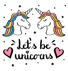 let s be unicorns hand writing text with pair of vector image vector image