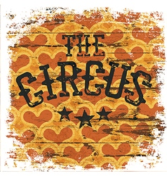 The Circus Classical grunge poster Isolated vector image vector image