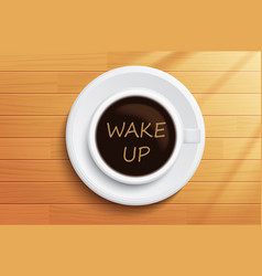 good morning coffee wake up concept on wooden vector image