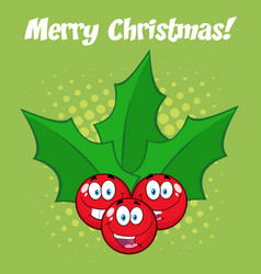 happy christmas holly berries with leaves vector image