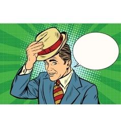 Hello polite gentleman raises his hat vector image
