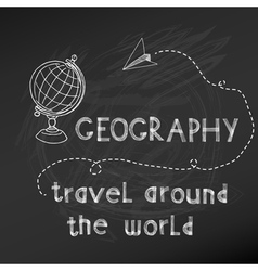 Back to School - Geography Sign on chalk board vector image vector image
