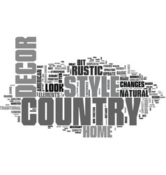 a new look at country style home decor text word vector image