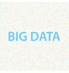 Big data on a digital background vector
