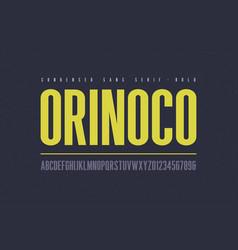 orinoko condensed bold san serif font vector image