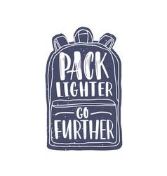 pack lighter go further motivational slogan or vector image