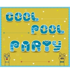 Inscription Cool Pool Party Funny font vector