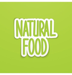 Natural food hand written calligraphy vector