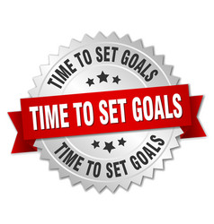 time to set goals 3d silver badge with red ribbon vector image