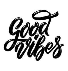 good vibes lettering phrase design element vector image