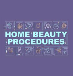 Home beauty procedures word concepts banner vector