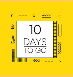 Ten days to go timer banner in geometry style vector