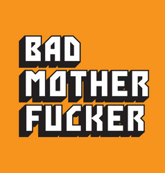Bad mother er custom text vector