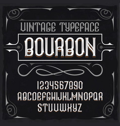 Vintage label typeface called bourbon vector