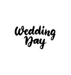 wedding day handwritten lettering vector image
