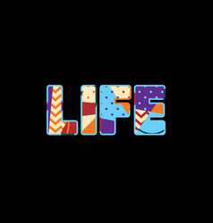 Life concept word art vector