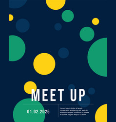 cool colorful background bubble style meet up card vector image