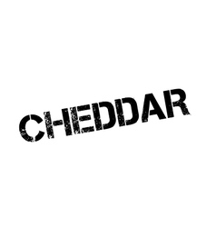 Cheddar rubber stamp vector
