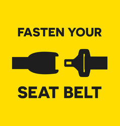 fasten your seat belt sign safe trip in car vector image