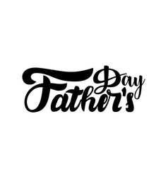 fathers day hand lettering for a vector image
