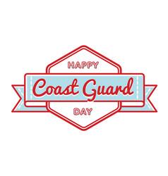 happy coast guard day greeting emblem vector image