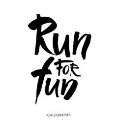 Run for fun Sport motivation saying hand vector