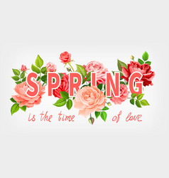 spring slogan with flowers vector image