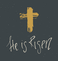 He is risen lettering religious sign with vector