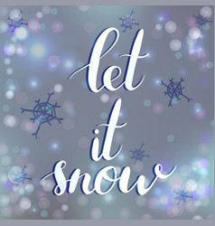 calligraphy let it snow poster or card vector image vector image
