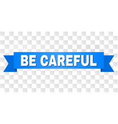 Blue stripe with be careful caption vector