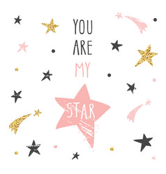 inspirational handwritten quote you are my star vector image