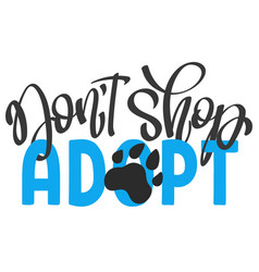 Lettering phrase dont shop - adopt vector