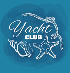 white lettering yacht club seashells vector image