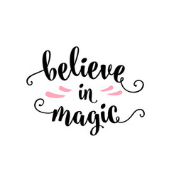 Believe in magic lettering text sign vector
