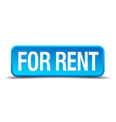 For rent blue 3d realistic square isolated button vector