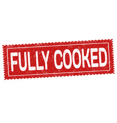 Fully cooked sign or stamp vector