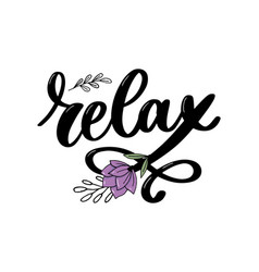 Hand drawn typography lettering phrase relax vector