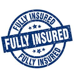Fully insured blue round grunge stamp vector