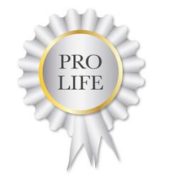 Pro life rosette vector
