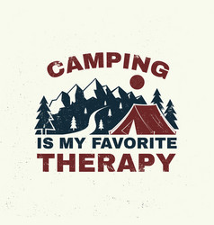 camping is my favorite therapy concept vector image