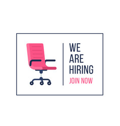 we are hiring text sign with vacancy office chair vector image