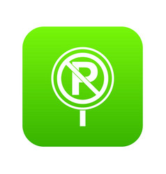no parking sign icon digital green vector image