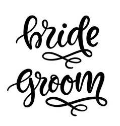 Bride groom lettering wedding modern calligraphy vector