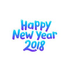 happy new year 2018 typography vector image