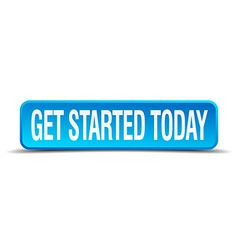 get started today blue 3d realistic square vector image